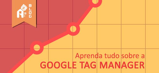 Veja aqui como o Google Tag Manager pode te ajudar a ser independente